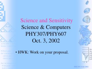 Science and Sensitivity Science & Computers PHY307/PHY607 Oct. 3, 2002