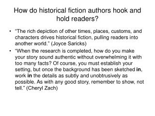 How do historical fiction authors hook and hold readers?