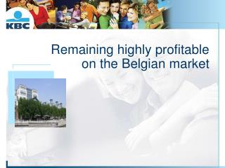 Remaining highly profitable on the Belgian market