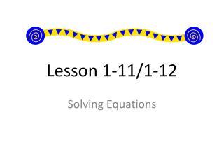 Lesson 1-11/1-12