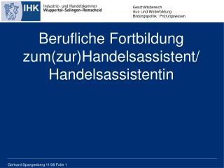 Berufliche Fortbildung zum(zur)Handelsassistent / Handelsassistentin