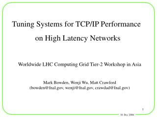Tuning Systems for TCP/IP Performance on High Latency Networks