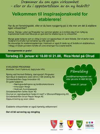 Torsdag 23. januar kl 18.00 til 21.00,  Rica  Hotel  på  Olrud