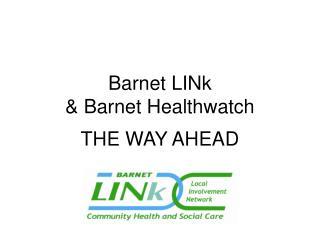 Barnet LINk & Barnet Healthwatch