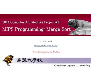 2011 Computer Architecture Project #1 MIPS Programming: Merge Sort