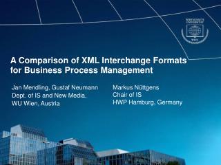 A Comparison of XML Interchange Formats  for Business Process Management