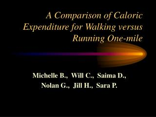 A Comparison of Caloric Expenditure for Walking versus Running One-mile