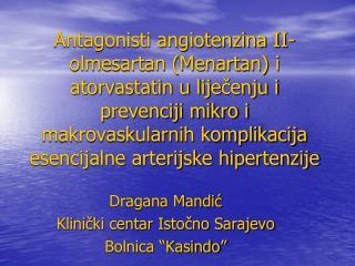 """Dragana Mandi ć Klinički centar Istočno Sarajevo Bolnica """"Kasindo"""""""