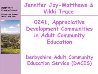 Jennifer Joy-Matthews &  Vikki Trace