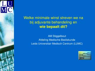Department of Medical Decision Making Leiden University Medical Center Leiden, The Netherlands