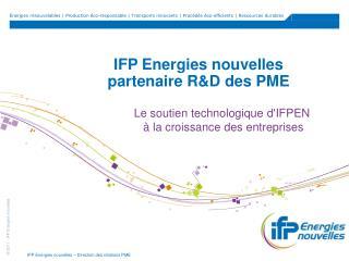 IFP Energies nouvelles partenaire R&D des PME