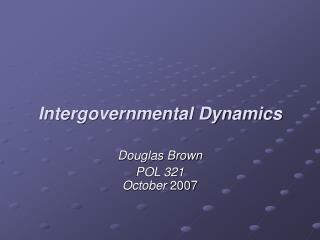 Intergovernmental Dynamics