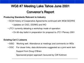 WG8 #7 Meeting Lake Tahoe June 2001 Convenor's Report