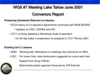 WG8 #7 Meeting Lake Tahoe June 2001 Convenors Report