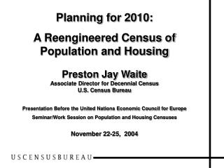 Planning for 2010: A Reengineered Census of Population and Housing