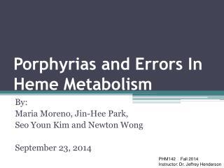Porphyrias  and Errors In  Heme  Metabolism