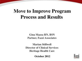 Move to Improve Program Process and Results