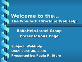 Welcome to the…  The Wonderful World of WebHelp
