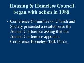 Housing & Homeless Council began with action in 1988.