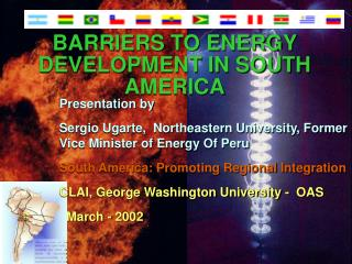 BARRIERS TO ENERGY DEVELOPMENT IN SOUTH AMERICA