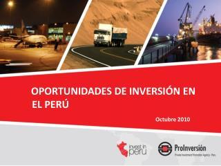 OPORTUNIDADES DE INVERSIÓN EN EL PERÚ