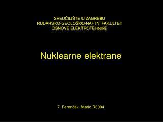 Nuklearne elektrane 7. Ferenčak, Mario R3004