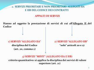 2 .  SERVIZI PRIORITARI E NON PRIORITARI: ALLEGATI IIA E IIB DEL CODICE DEI CONTRATTI