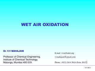Dr. V.V MAHAJANI  Professor of Chemical Engineering,  Institute of Chemical Technology,             Matunga, Mumbai 400