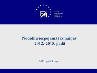 N odokļu iespējamās izmaiņas  2012.-2015. gadā