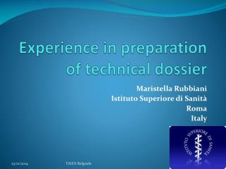 Experience in  preparation  of  technical  dossier