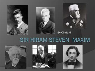 Sir Hiram Steven  Maxim