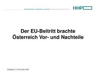 Der EU-Beitritt brachte Österreich Vor- und Nachteile