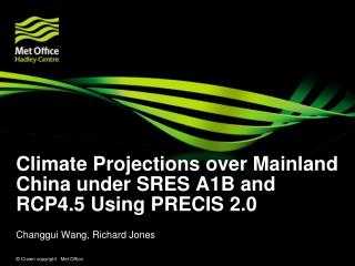 Climate Projections over Mainland China under SRES A1B and RCP4.5 Using PRECIS 2.0
