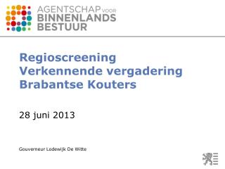 Regioscreening Verkennende vergadering  Brabantse Kouters