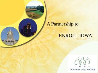 A Partnership to ENROLL IOWA