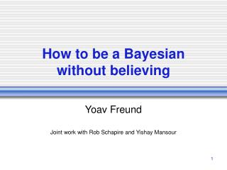 How to be a Bayesian without believing