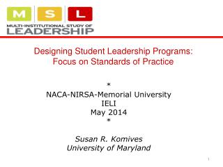 * NACA-NIRSA-Memorial University  IELI May 2014 * Susan R. Komives University of Maryland