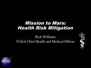 Mission to Mars: Health Risk Mitigation