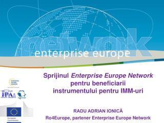 Sprijinul  Enterprise Europe Network  pentru beneficiarii  instrumentului pentru IMM-uri