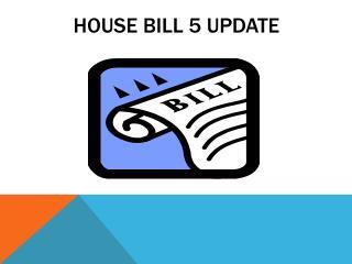 House Bill 5 Update