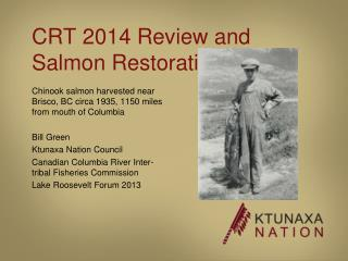 CRT 2014 Review and Salmon Restoration