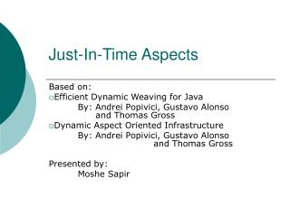 Just-In-Time Aspects