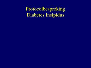 Protocolbespreking Diabetes Insipidus