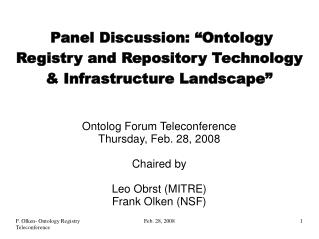 "Panel Discussion: ""Ontology Registry and Repository Technology & Infrastructure Landscape"""