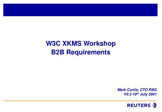 W3C XKMS Workshop B2B Requirements