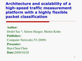 Author : Detlef Sas *, Simon Hauger, Martin Kohn Publisher: Computer Networks 53 (2009) Presenter: