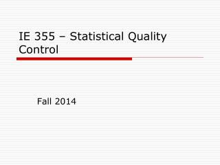 IE 355 – Statistical Quality Control