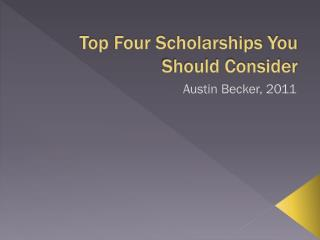 Top Four Scholarships You Should Consider