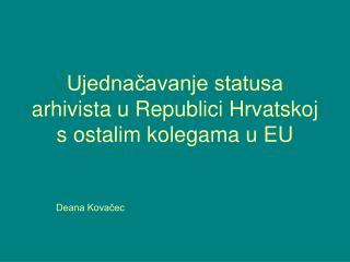 Ujednačavanje statusa arhivista u Republici Hrvatskoj s ostalim kolegama u EU