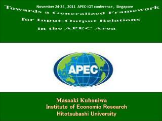 November 24-25 , 2011  APEC-IOT conference ,  Singapore